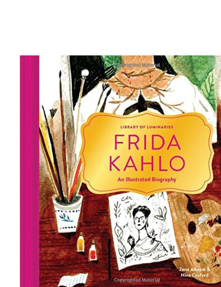 Library of Luminaries: Frida Kahlo: An Illustrated Biography
