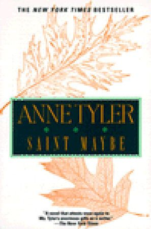 Saint Maybe - Anne Tyler.  One of her best.
