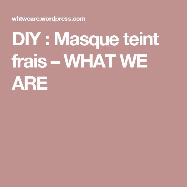 DIY : Masque teint frais – WHAT WE ARE