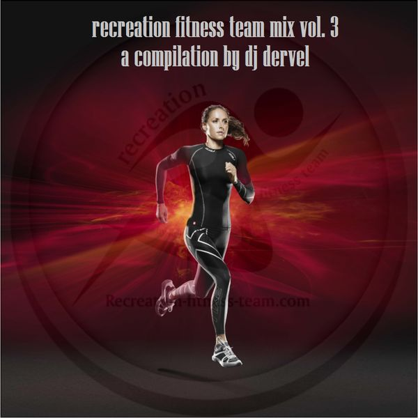A compilation made by dj dervel for the Recreation Fitness Team...!!! https://www.mixcloud.com/panagiotisbogris3/recreation-fitness-team-mix-vol-3-by-dj-dervel/
