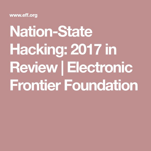 Nation-State Hacking: 2017 in Review | Electronic Frontier Foundation