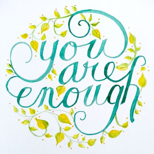 You are enough! Don't let your eating disorder convince you otherwise!