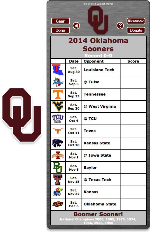 Free 2014 Oklahoma Sooners Football Schedule Widget - Boomer Sooner! - National Champions 2000, 1985, 1975, 1974, 1956, 1955, 1950   http://riowww.com/teamPages/Oklahoma_Sooners.htm
