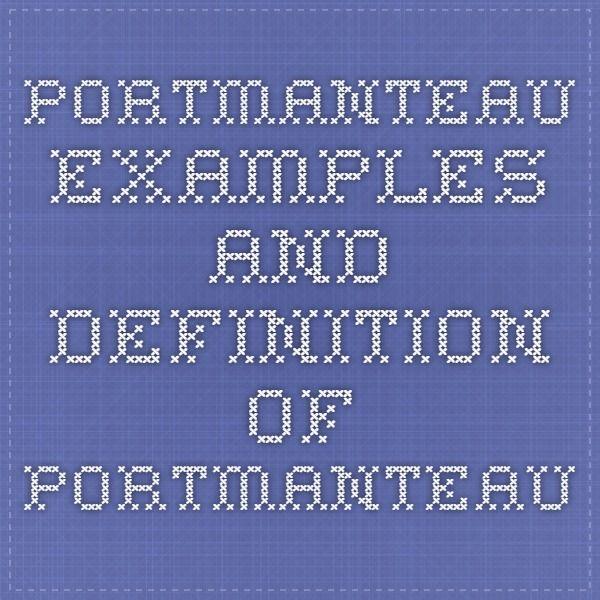 Portmanteau - Examples and Definition of Portmanteau