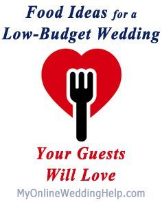 Low Budget Wedding Food Ideas Your Guests Will Love