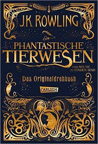 Phantastische Tierwesen und wo sie zu finden sind: Das Originaldrehbuch: Amazon.de: J.K. Rowling, Anja Hansen-Schmidt: Bücher