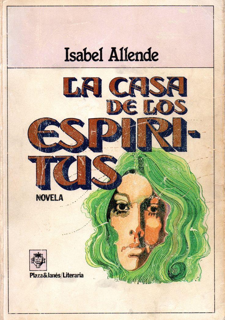 La casa de los espíritus.  / por Allende, Isabel, 1942- .  Novelista chilena Premio Nacional de Literatura 2010. Plaza & Janes, Julio 1984.