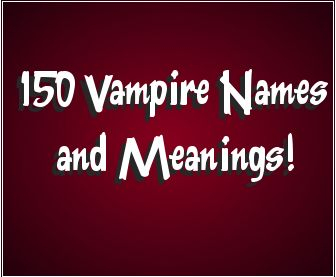150 Vampire Names both Ancient and Modern