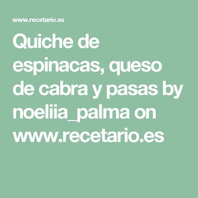 Quiche de espinacas, queso de cabra y pasas by noeliia_palma on www.recetario.es