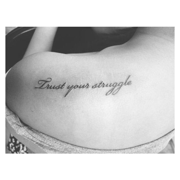 (2) trust your struggle tattoo - Google Search | Potential Tats |... ❤ liked on Polyvore featuring accessories and body art