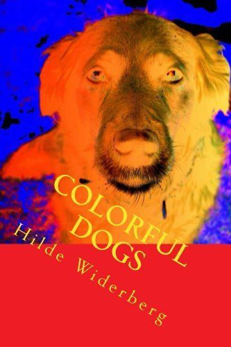 Colorful dogs by Hilde Widerberg, http://www.amazon.com/dp/B00IAKG7M2/ref=cm_sw_r_pi_dp_3W4ctb12X4C91