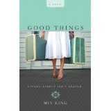 Good Things (Paperback)By Mia King