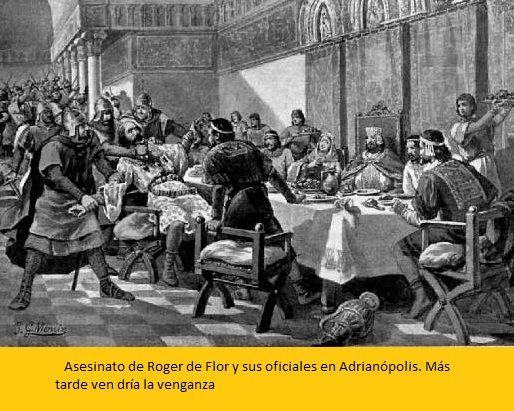 Así murió Roger de Flor , bastardamente vendido por aquellos cuyo trono había asegurado librándoles de la invasión de los turcos. El hecho es único en la Historia Universal, aquel que libró al Imperio Romano de Oriente de la invasión turca, es vilmente asesinado por los propios dirigentes a los que defendió. Murió sorprendido descuidado e indefenso.