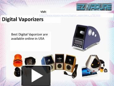 Best digital vaporizers like easy vape digital v 2, v 5 vaporizer and phantom vaporizer are offered by EZ Vapure the online smoking accessories wholesale retail store.