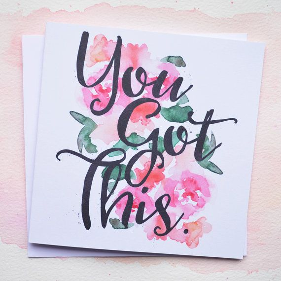 You Got This - Good Luck Card - New Job - Exams - Blank Inside - Floral - Watercolour Calligraphy - Free UK Postage!
