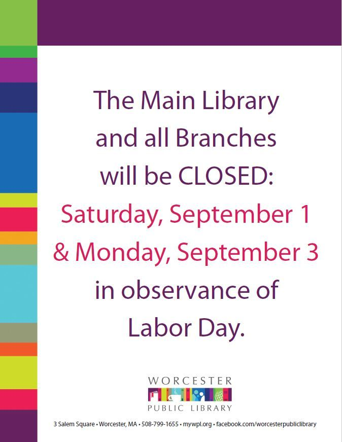 Please Note Wpl Will Be Closed 9 1 And 9 3 In Observance Of Labor Day Main Library Public Library Library