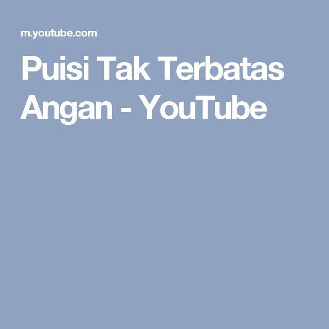 Puisi Tak Terbatas Angan - YouTube