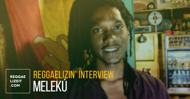INTERVIEW: Melekú @ Kingston, Jamaica  #AfricanChild #Big12Records #JudgementCome #KaloniSon #KareemBurrell #KingstonDubClub #MelechCollins #Melekú #Melekú #Melekuinterview #Radikal #RAPO #ReggaelizinInterview #RightPlace #SizzlaKalonji #WhatToMakeOfThisWorld