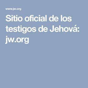 Sitio oficial de los testigos de Jehová: jw.org