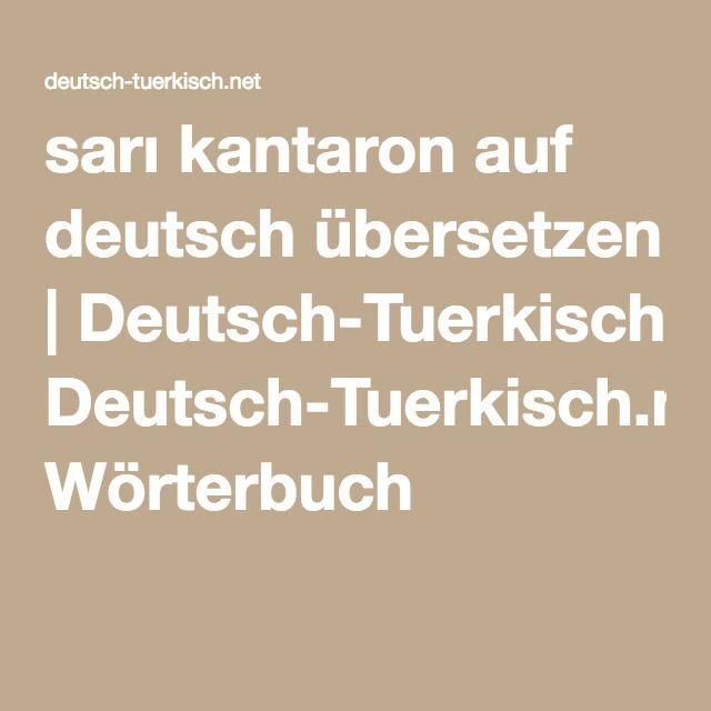 Sarı Kantaron auf deutsch übersetzen | Deutsch-Tuerkisch.net Wörterbuch