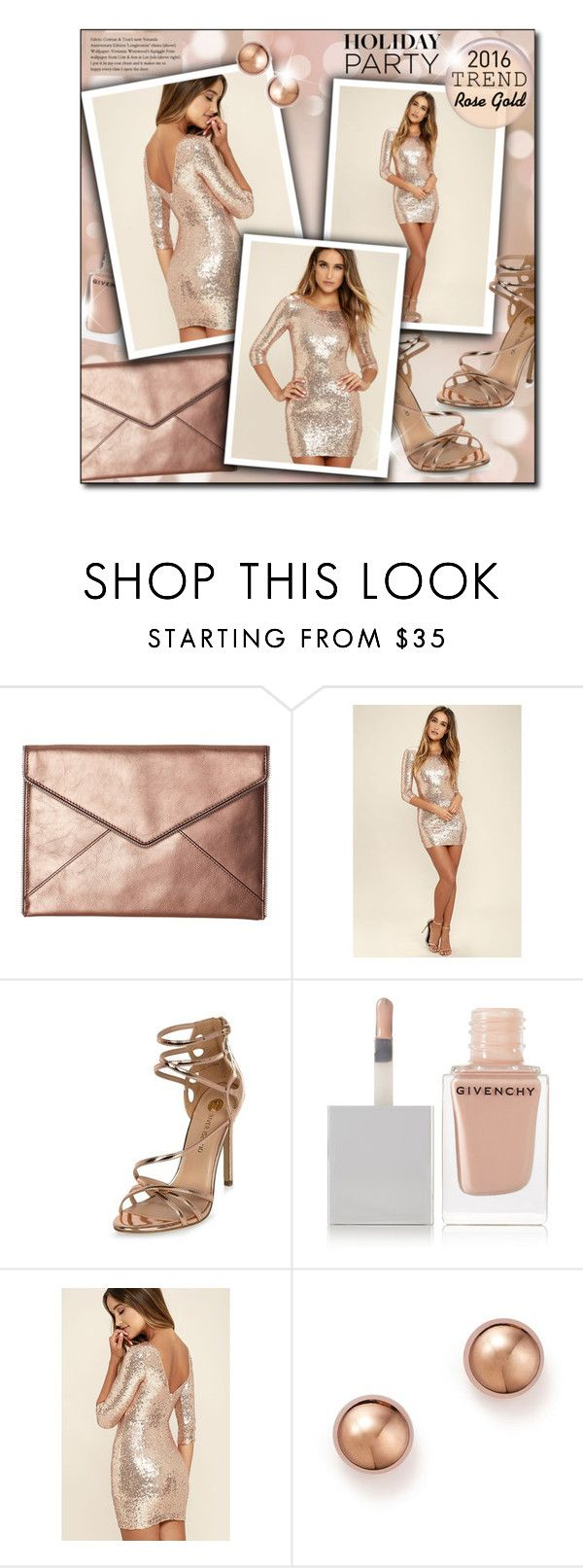 """""""#585 - Best Trend 2016: Rose Gold/Holiday Party Dress"""" by lilmissmegan ❤ liked on Polyvore featuring Rebecca Minkoff, LULUS, River Island, Givenchy and Bloomingdale's"""