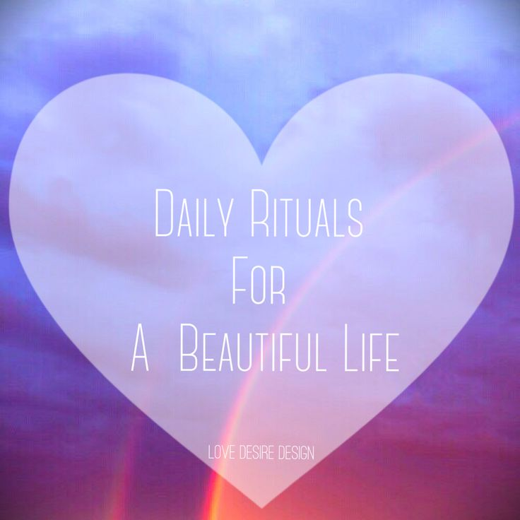 Daily Rituals For A Beautiful Life