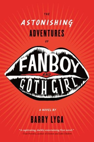 The Astonishing Adventures of Fanboy and Goth Girl by Barry Lyga: Worth Reading, Goth Girls, Graphics Novels, Fanboy, Girls Generation, Book Worth, Astonish Adventure, Barry Lyga, High Schools