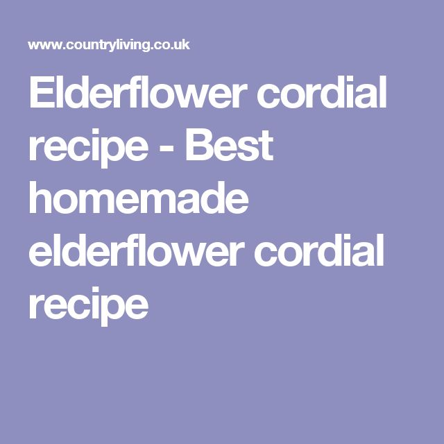 Elderflower cordial recipe - Best homemade elderflower cordial recipe