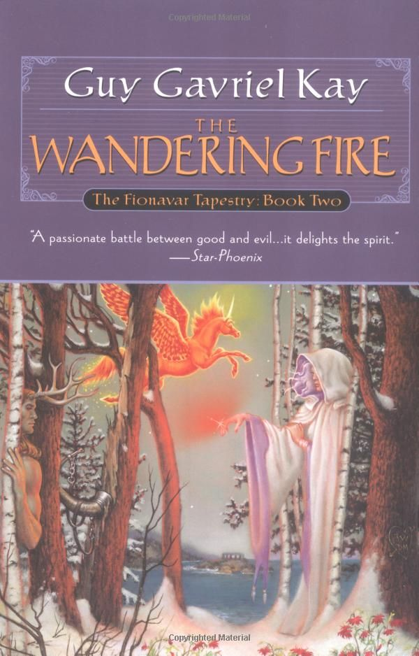 The Wandering Fire: Book Two of the Fionavar Tapestry by Guy Gavriel Kay.  Cover image from amazon.com.  Click the cover image to check out or request the science fiction and fantasy kindle.