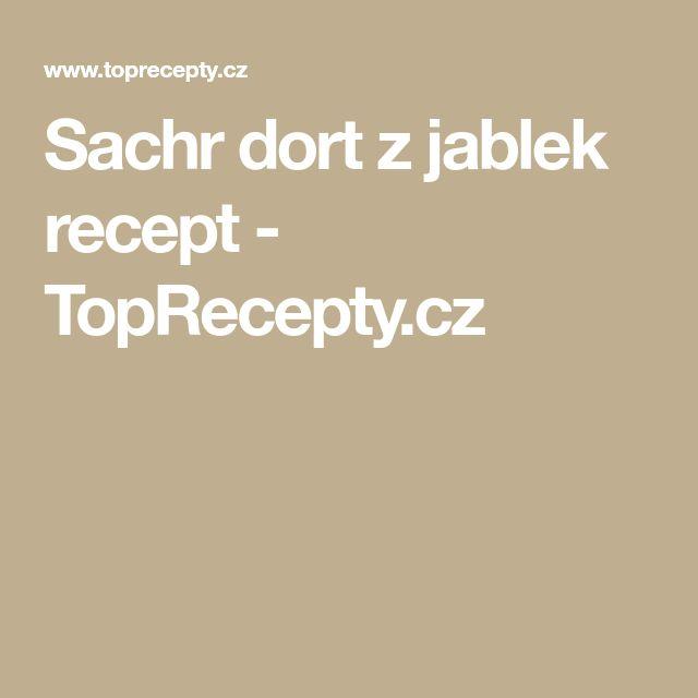 Sachr dort z jablek recept - TopRecepty.cz