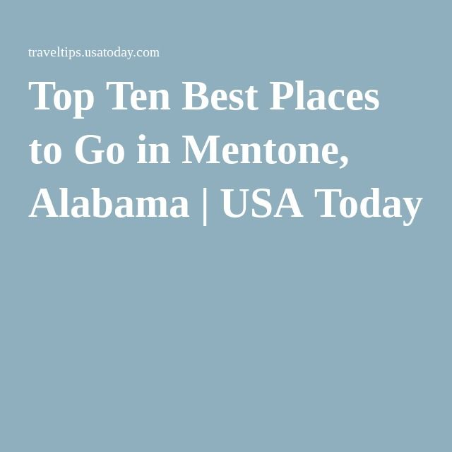 Top Ten Best Places to Go in Mentone, Alabama | USA Today
