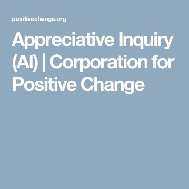 Appreciative Inquiry (AI)   Corporation for Positive Change