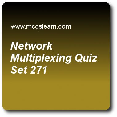 Network Multiplexing Quizzes:  computer networks Quiz 271 Questions and Answers - Practice networking quizzes based questions and answers to study network multiplexing quiz with answers. Practice MCQs to test learning on network multiplexing, icmp protocol, guided transmission media, stream control transmission protocol (sctp), network congestion quizzes. Online network multiplexing worksheets has study guide as frequency-division multiplexing, wavelength-division multiplexing, are designed…