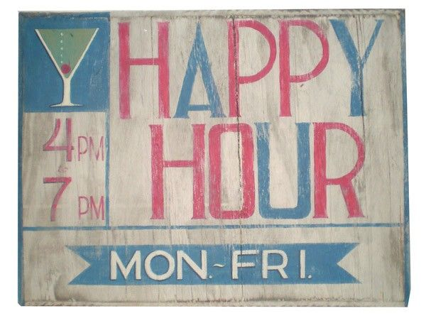 Happy Hour Vintage Wood Sign - $110.  Great addition to a man cave or home bar.