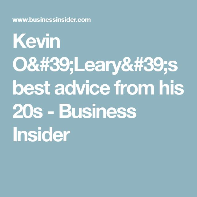 Kevin O'Leary's best advice from his 20s - Business Insider