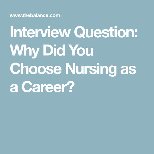 Interview Question: Why Did You Choose Nursing as a Career?