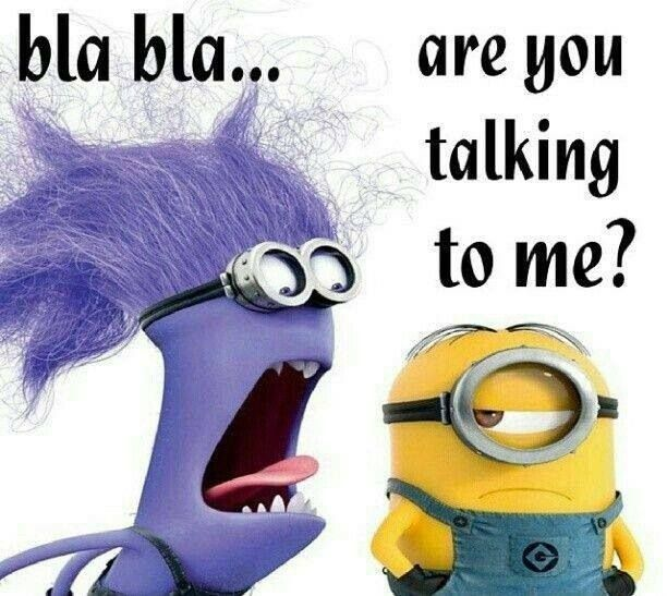 bla bla are you talking to me minions pinterest the o 39 jays and the times. Black Bedroom Furniture Sets. Home Design Ideas