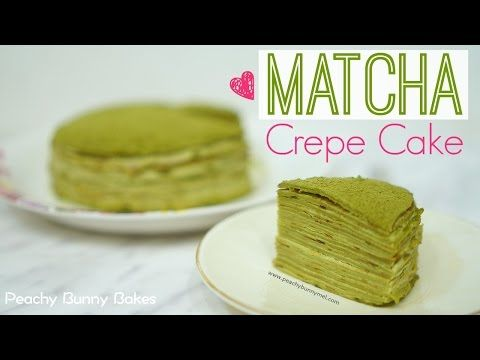 [Lady M] Matcha Mille Crepes Cake⎜抹茶千層蛋糕 (可麗餅蛋糕) - Peachy Bunny Bakes - YouTube