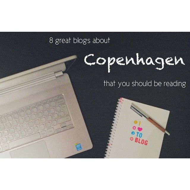 8 great Copenhagen blogs that you should be reading - The Copenhagen Tales