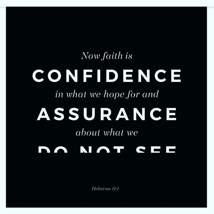 Now faith is the substance of things hoped for, the evidence of things not seen. Hebrews 11:1 KJV http://bible.com/1/heb.11.1.KJV