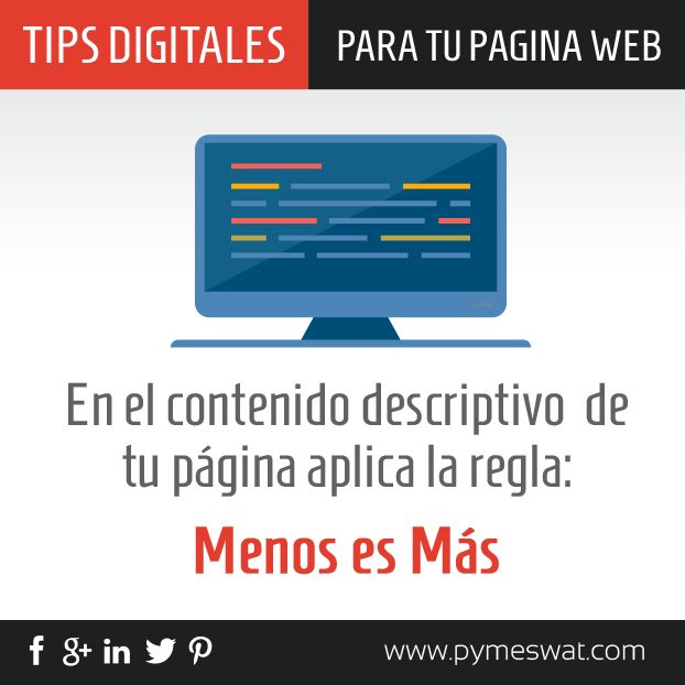 """#TipsDigitales para tu #PáginaWeb En el contenido descriptivo aplicar la regla: """"Menos es Más"""""""