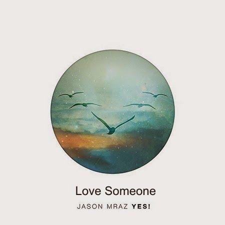Lirik Lagu Love Someone - Jason Mraz | Aneka Lirik Lagu