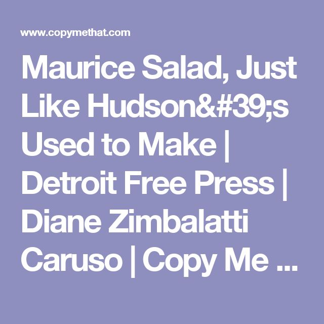 Maurice Salad, Just Like Hudson's Used to Make | Detroit Free Press | Diane Zimbalatti Caruso | Copy Me That