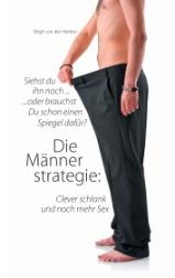 Birgit van der Heiden - Die Männerstrategie: Clever schlank und noch mehr Sex : Autorenportrait BoD - Books on Demand