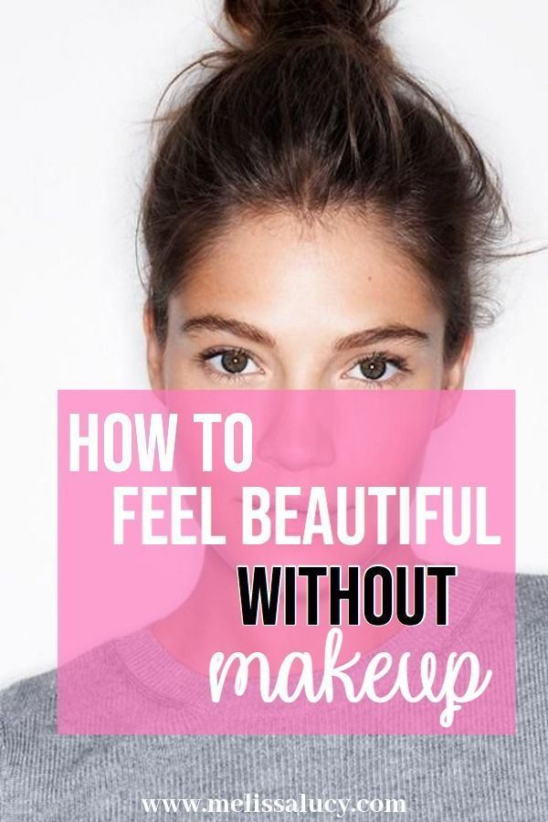 You Don T Need Makeup To Feel Beautiful Learn How To Enhance Your Natural Appearance And Feel Good Ab In 2020 How To Feel Beautiful Without Makeup Natural Beauty Tips