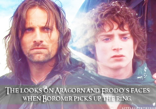 The looks on Aragorn and Frodos faces when Boromir picks up the ring.Submitted anonymously.