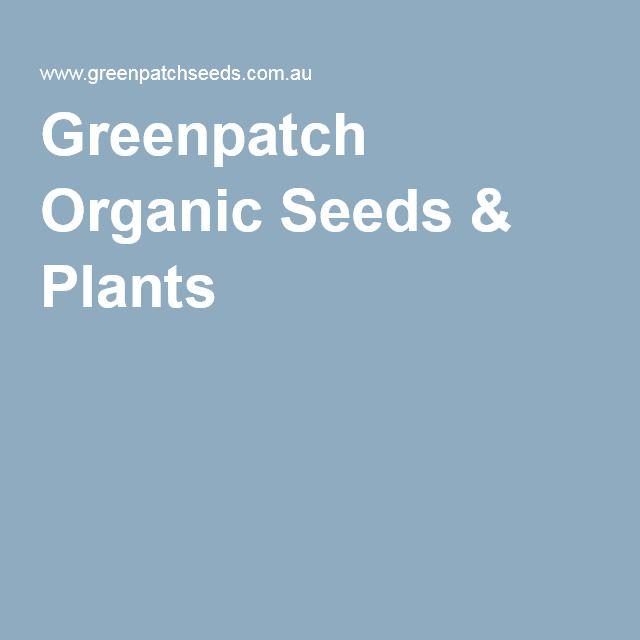 Greenpatch Organic Seeds & Plants