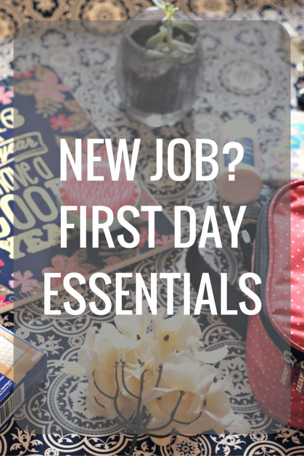 Be sure to bring these things on you first day of a new job, essentials