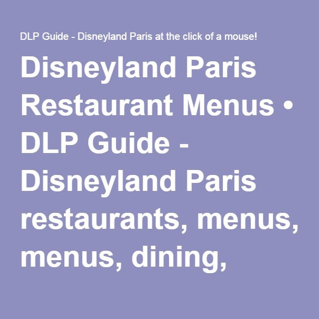 Disneyland Paris Restaurant Menus • DLP Guide - Disneyland Paris restaurants, menus, dining, places to eat