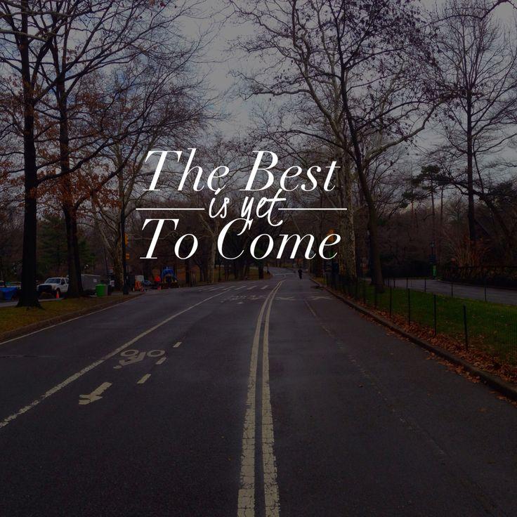 The Best is yet to come  www.grant-vanaswegen.com